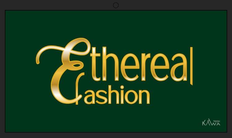 Ethereal fashion